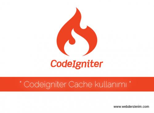 Codeigniter Cache kullanımı