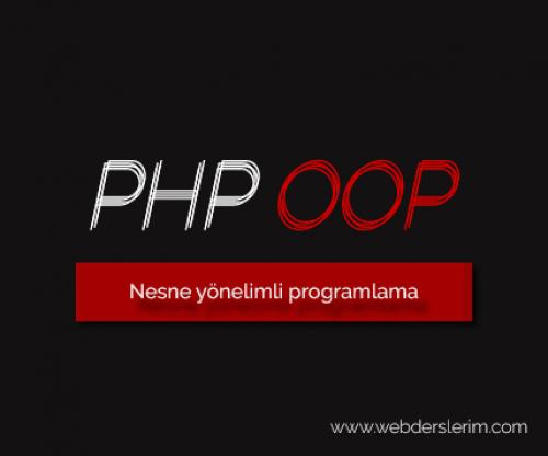 PHP OOP - Nesne Yönelimli Programlama Dersleri