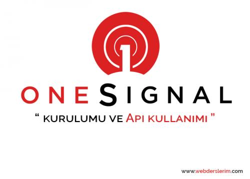 OneSignal kurulumu ve Api kullanımı